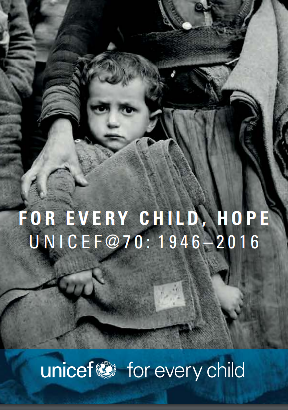 For every child, hope; UNICEF @70: 1946 – 2016